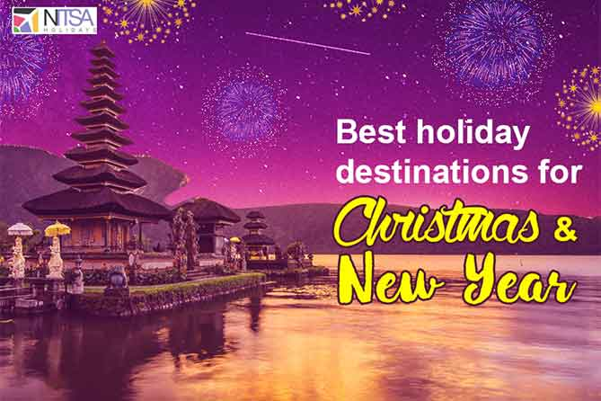 Best Holiday Destination for Christmas & New Year