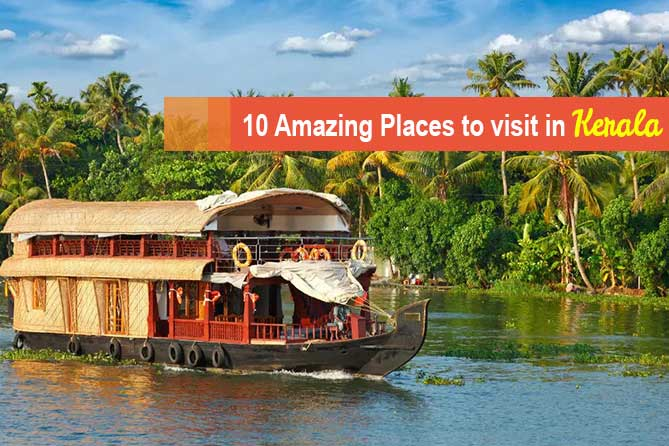 10 Amazing Places to visit in Kerala - Nitsa Holidays